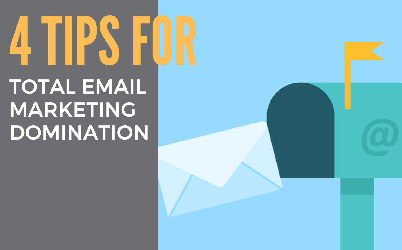 4-tips-for-total-email-marketing-domination