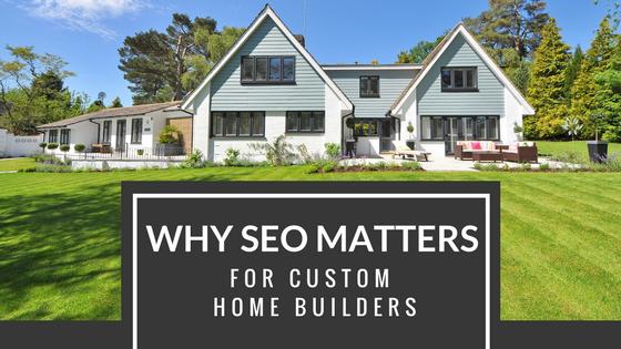 SEO for custom home builders