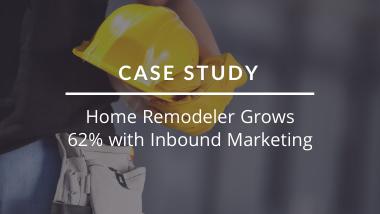 Home Remodeler Case Study