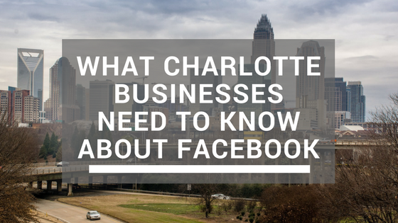 What-charlotte-busineess-need-to-know-about-facebook